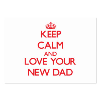 Keep Calm and Love your New Dad Business Card