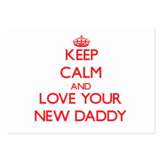 Keep Calm and Love your New Daddy Business Card Templates