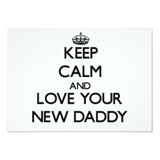 """Keep Calm and Love your New Daddy 5"""" X 7"""" Invitation Card"""