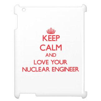 Keep Calm and Love your Nuclear Engineer iPad Case