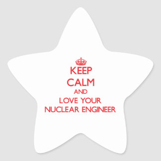 Keep Calm and Love your Nuclear Engineer Star Stickers