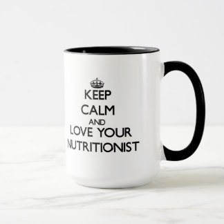 Keep Calm and Love your Nutritionist Mug