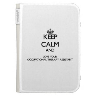 Keep Calm and Love your Occupational Therapy Assis Kindle 3G Case