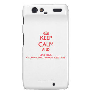 Keep Calm and Love your Occupational Therapy Assis Motorola Droid RAZR Cover