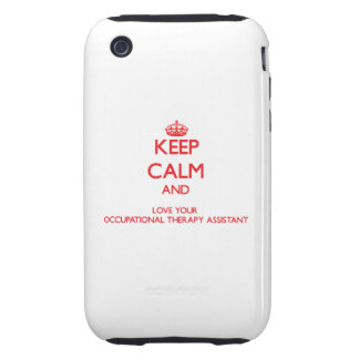 Keep Calm and Love your Occupational Therapy Assis Tough iPhone 3 Cover