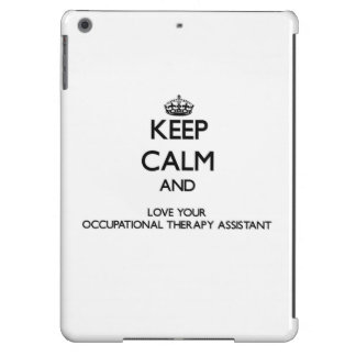 Keep Calm and Love your Occupational Therapy Assis iPad Air Cases