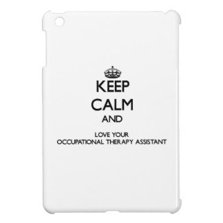 Keep Calm and Love your Occupational Therapy Assis iPad Mini Case