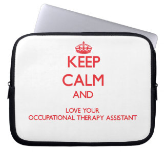 Keep Calm and Love your Occupational Therapy Assis Laptop Sleeves