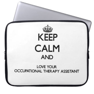 Keep Calm and Love your Occupational Therapy Assis Laptop Computer Sleeves