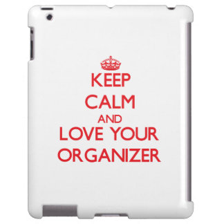 Keep Calm and Love your Organizer