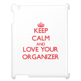 Keep Calm and Love your Organizer iPad Cases