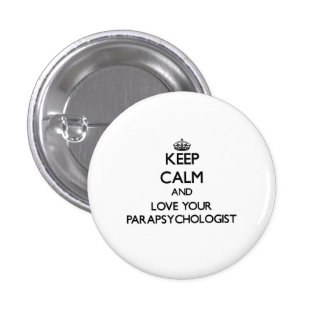 Keep Calm and Love your Parapsychologist 3 Cm Round Badge