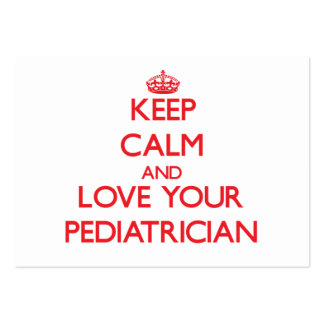 Keep Calm and Love your Pediatrician Business Card