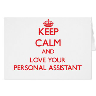Keep Calm and Love your Personal Assistant Greeting Card