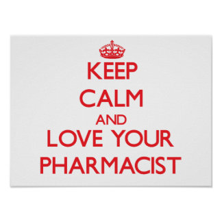Keep Calm and Love your Pharmacist Poster