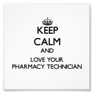 Keep Calm and Love your Pharmacy Technician Photograph