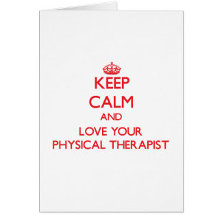 Keep Calm and Love your Physical Therapist Card