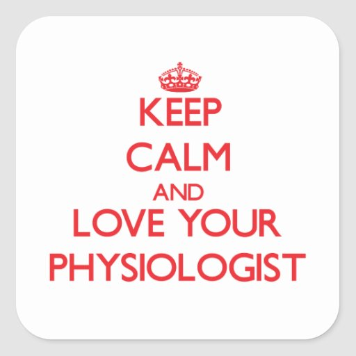 Keep Calm and Love your Physiologist Sticker