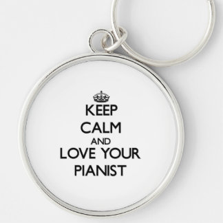 Keep Calm and Love your Pianist Key Chain