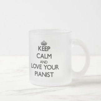 Keep Calm and Love your Pianist Mugs