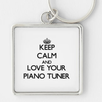 Keep Calm and Love your Piano Tuner Silver-Colored Square Key Ring