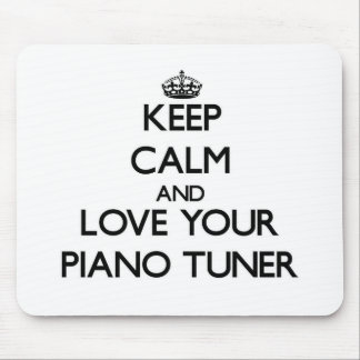 Keep Calm and Love your Piano Tuner Mousepads