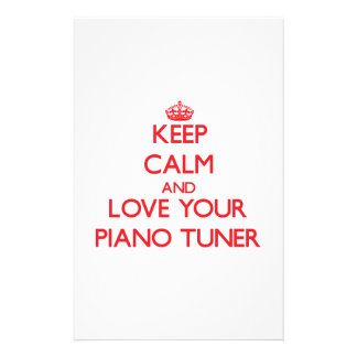 Keep Calm and Love your Piano Tuner Stationery Design