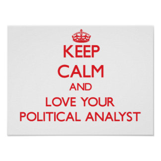 Keep Calm and Love your Political Analyst Print