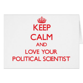 Keep Calm and Love your Political Scientist Greeting Card