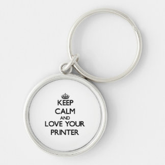 Keep Calm and Love your Printer Silver-Colored Round Key Ring