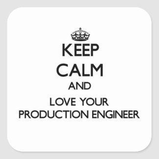Keep Calm and Love your Production Engineer Square Stickers