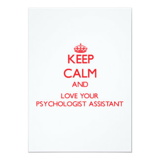 Keep Calm and Love your Psychologist Assistant Invitations