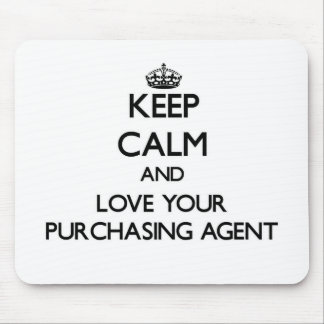 Keep Calm and Love your Purchasing Agent Mouse Pad