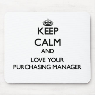 Keep Calm and Love your Purchasing Manager Mouse Pad