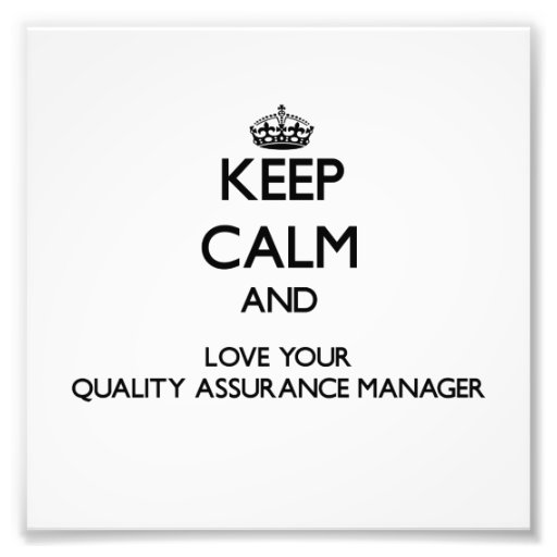 Keep Calm and Love your Quality Assurance Manager Photo Art