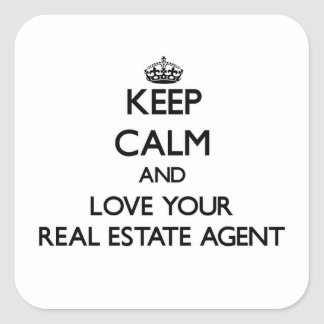 Keep Calm and Love your Real Estate Agent Square Sticker