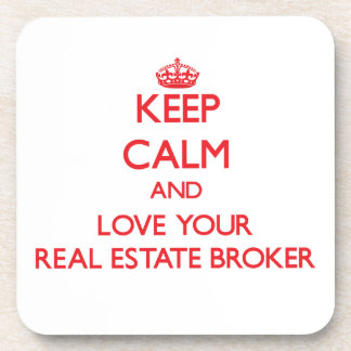 Keep Calm and Love your Real Estate Broker Drink Coasters
