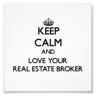 Keep Calm and Love your Real Estate Broker Photo