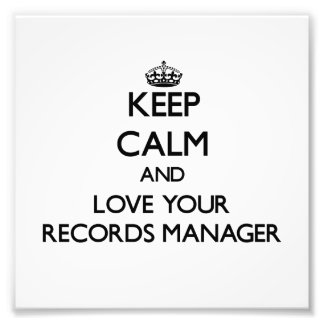 Keep Calm and Love your Records Manager Photo