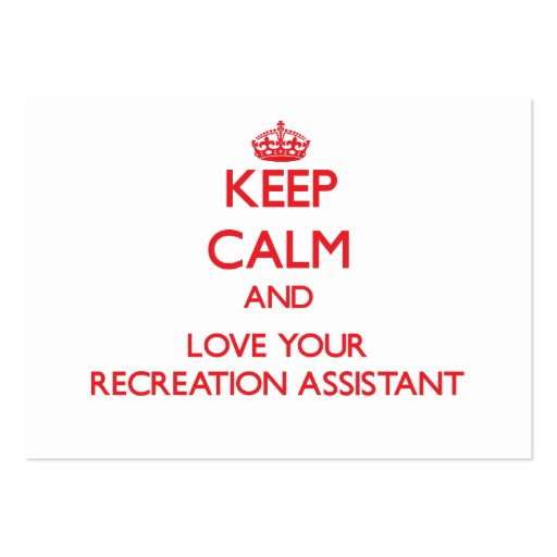 Keep Calm and Love your Recreation Assistant Business Card Templates