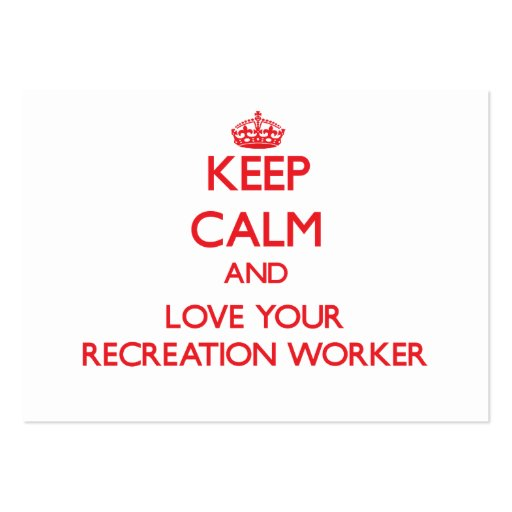 Keep Calm and Love your Recreation Worker Business Card Templates