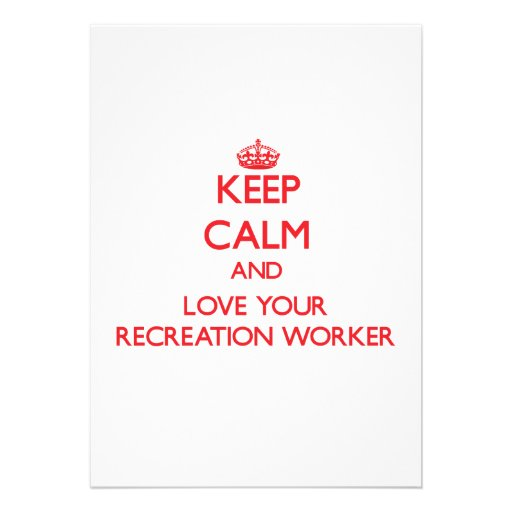 Keep Calm and Love your Recreation Worker Invitations