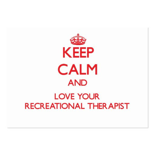 Keep Calm and Love your Recreational Therapist Business Card Template