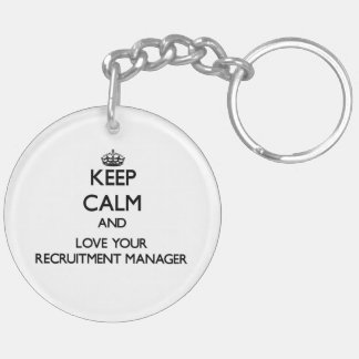 Keep Calm and Love your Recruitment Manager Acrylic Key Chain