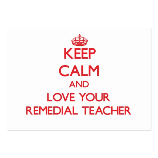Keep Calm and Love your Remedial Teacher Business Cards