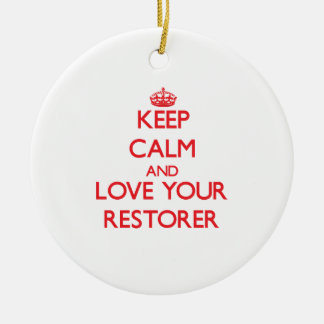 Keep Calm and Love your Restorer Ornaments