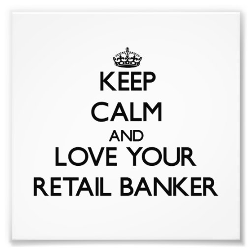 Keep Calm and Love your Retail Banker Photo Print