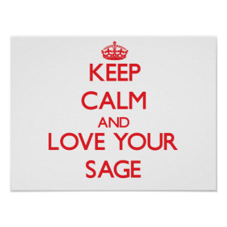 Keep Calm and Love your Sage Posters