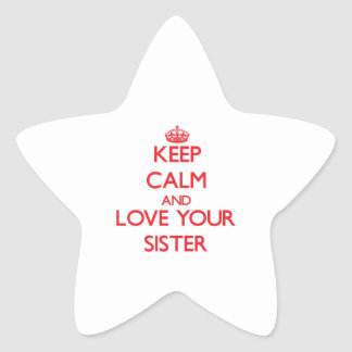 Keep Calm and Love your Sister Star Sticker