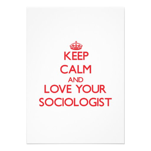 Keep Calm and Love your Sociologist Personalized Invitations
